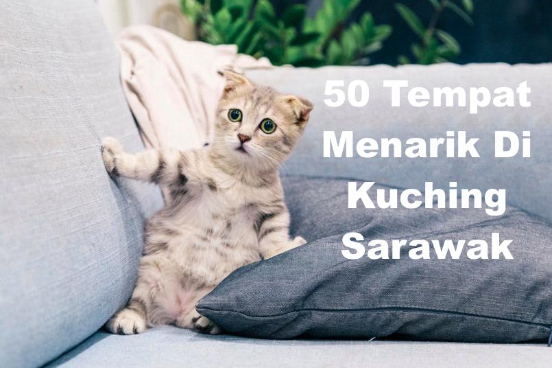 50 Tempat Menarik Di Kuching Sarawak